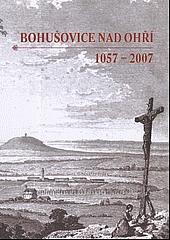Bohušovice nad Ohří 1057-2007
