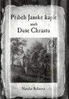 Příběh Jánské kaple aneb Duše Chrástu