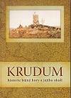 Krudum - historie bájné hory a jejího okolí