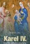 Karel IV. - Největší záhady a mystéria