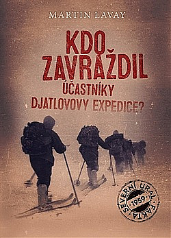 Kdo zavraždil účastníky Djatlovovy expedice? obálka knihy
