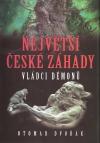Největší české záhady: Vládci démonů
