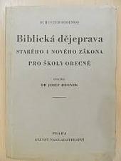 Biblická dějeprava Starého i Nového Zákona pro školy obecné obálka knihy