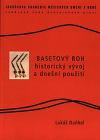 Basetový roh - historický vývoj a dnešní použití
