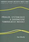 Přehled, systemizace a zhodnocení tembrálních inovací