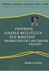 Pohybové divadlo neslyšících Zoji Mikotové : dramaturgicko-inscenační postupy