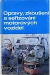 Opravy, zkoušení a seřizování motorových vozidel