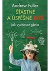 Šťastné a úspěšné dítě - Jak vychovat génia