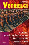 Vetřelci. Agrese Sovětského svazu proti světu 1919 – 1989