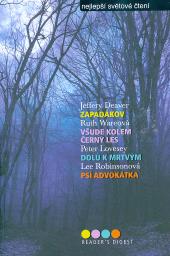 Zapadákov / Všude kolem černý les / Dolů k mrtvým / Psí advokátka obálka knihy