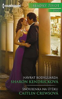 Návrat bodyguarda / Snoubenka na útěku obálka knihy