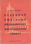 Stavebně umělecké předpoklady reformačních církví