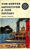 Tom Sawyer detektivem a jiné povídky obálka knihy