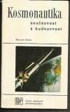 Kosmonautika: Současnost a budoucnost
