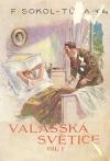 Valašská světice : původní román o třech dílech