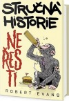 Stručná historie neřesti - Jak zlozvyky budovaly civilizace