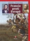 Francie proti Evropě: Války revoluční Francie 1792-1802
