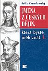 Jména z českých dějin, která byste měli znát I.