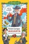 Tomáš Garrigue Masaryk očima slečny Alice a mistra Viktora