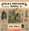 HAU KÓLA! - Velká indiánská kniha