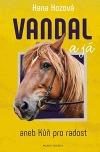 Vandal a já aneb Kůň pro radost