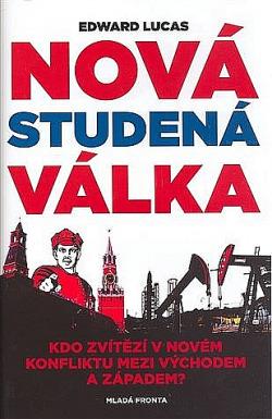 Nová studená válka aneb jak Kreml ohrožuje Rusko i Západ obálka knihy