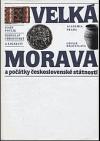 Velká Morava a počátky československé státnosti