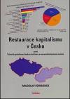 Restaurace kapitalismu v Česku aneb tažení kapitalismu českou kotlinou a moravským úvalem