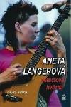 Aneta Langerová, netuctová hvězda