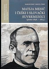 Matija Mesić i češki i slovački suvremenici : (pisma 1846. - 1875.)