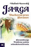 Jarga - Duchovná prax Slovanov