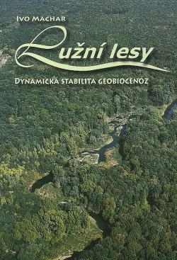 Lužní lesy: Dynamická stabilita geobiocenóz obálka knihy