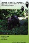 Medvěd hnědý na Valašsku: Příběh Míši z Brodské
