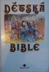 Dětská bible - Starý a Nový zákon