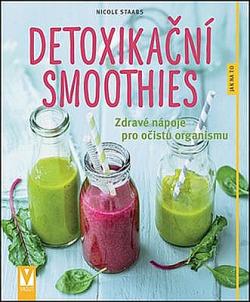 Detoxikační smoothies - Zdravé nápoje pro očistu organismu obálka knihy