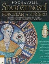 Poznáváme starožitnosti: porcelán a stříbro