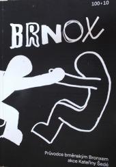 Brnox - průvodce brněnským Bronxem