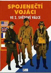 Spojenečtí vojáci ve 2. světové válce obálka knihy