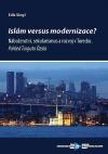 Islám versus modernizace?: Náboženství, sekularismus a rozvoj v Turecku