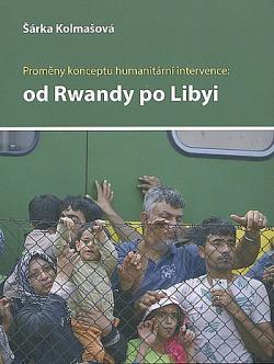 Proměny konceptu humanitární intervence: Od Rwandy po Libyi obálka knihy