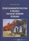 Česká zahraniční politika v zrcadle sociálně-vědního výzkumu