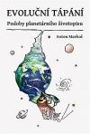 Evoluční tápání : podoby planetárního životopisu