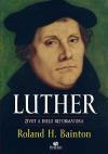 Luther: Život a dielo reformátora