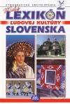 Malý lexikón ľudovej kultúry Slovenska