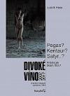 Divoké víno: Antologie 2007-2017
