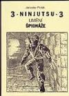 Ninjutsu, umění špionáže 3. díl