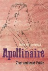 Apollinaire - Život umělecké Paříže