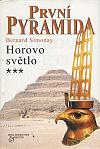 První pyramida: 3. Horovo světlo