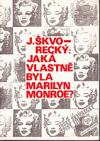 Jaká vlastně byla Marilyn Monroe?
