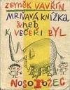 Mrňavá knížka, aneb, K večeři byl nosorožec